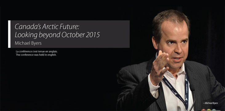 Canada's Arctic Future: Looking Beyond October 2015 - Conference with Michael Byers