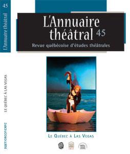 L'Annuaire théâtral 45 – Revue québécoise d'études théâtrales – Le Québec à Las Vegas