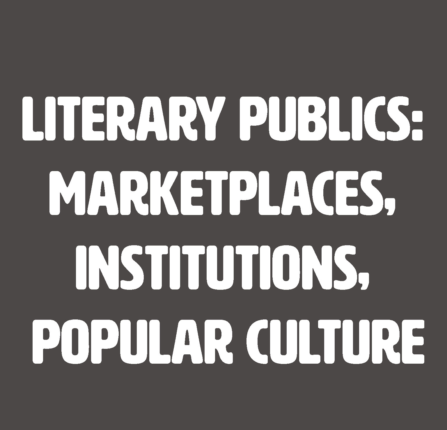 Marketplaces, Institutions, Popular Culture