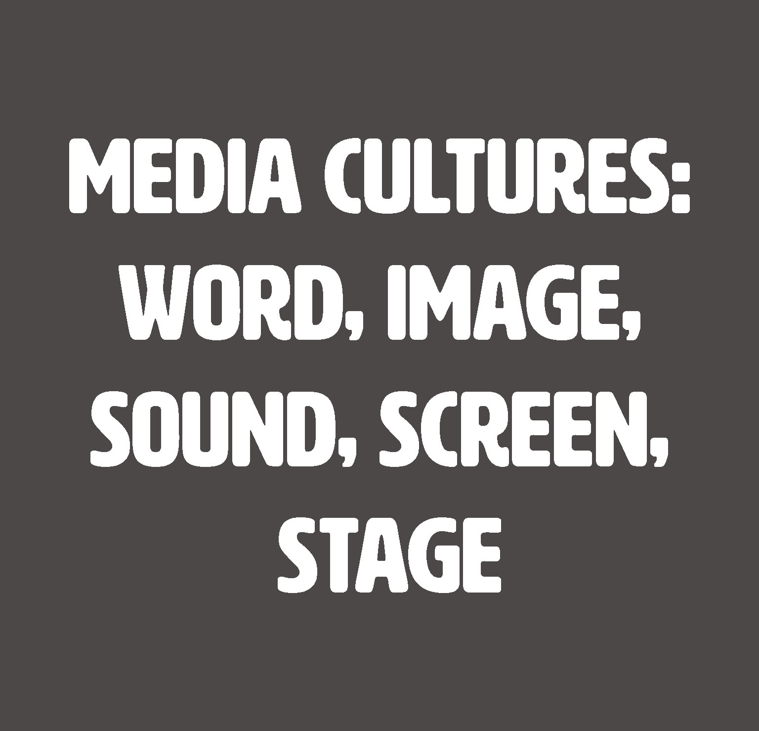Word, Image, Sound, Screen, Stage
