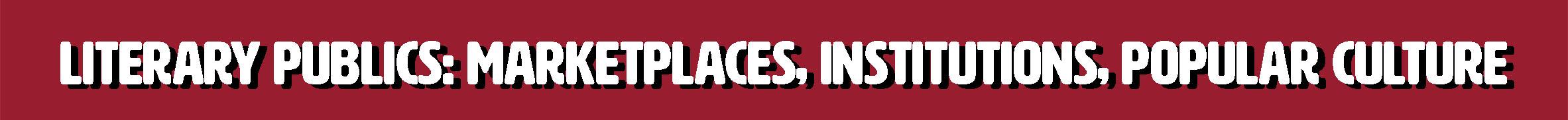 Marketplaces, Institutions, Popular Culture