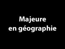 Majeure en géographie