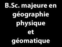 BSc Majeure en géographie physique et géomatique