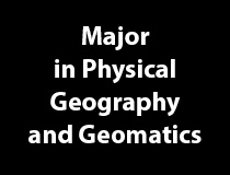 Major in Physical Geography and Geomatics