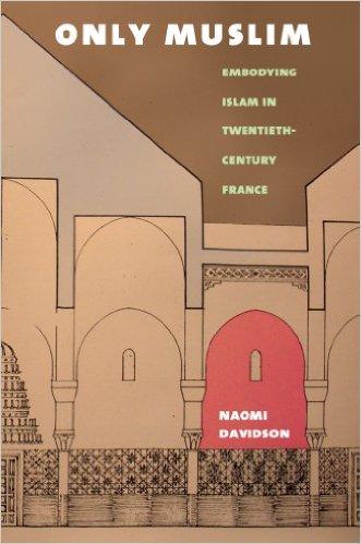 Embodying Islam in Twentieth-Century France
