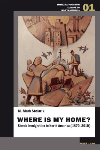 Where is my Home? Slovak Immigration to North America, 1870-2010