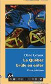 DalieGiroux - Le Québecbrûleen enfer