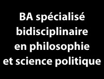 Programme bidisciplinaire - Philosophie et science politique