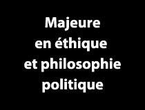 Programme majeure - Éthique et philosophie politique