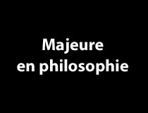 Programme majeure - Philosophie
