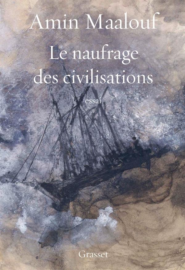 Amin Maalouf - Le naufrage des civilisations