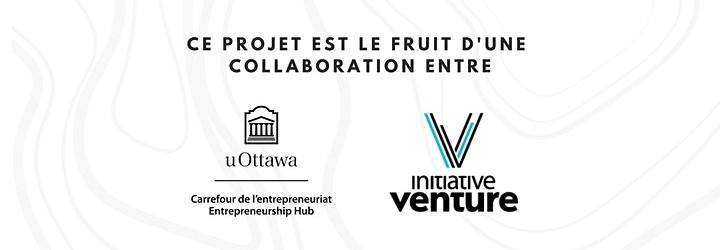 En collaboration avec le Carrfour de l'entrepreneuriat et l'Initiative Venture