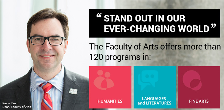 Stand out in our ever-changing world - The Faculty of Arts offers more than 120 programs